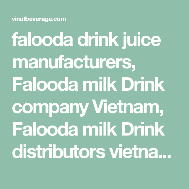 falooda drink juice manufacturers, Falooda milk Drink