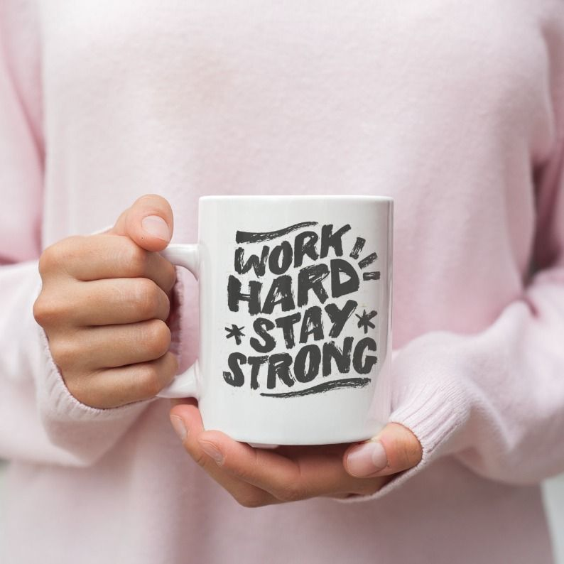 Mugs with Sayings Work Hard Stay Strong | Mugs With Quotes | Motivational Mug #teamugs