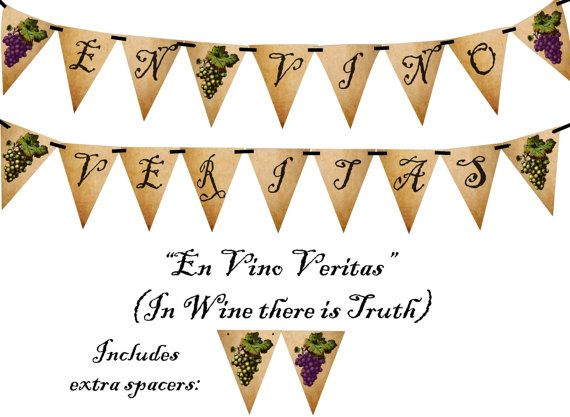 A banner for your next wine party:  En Vino Veritas In Wine there is Truth Printable by BashandDash