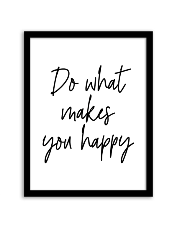 Do What Makes You Happy Printable Wall Art Wall Prints Quotes Wall Printables Inspirational Wall Art