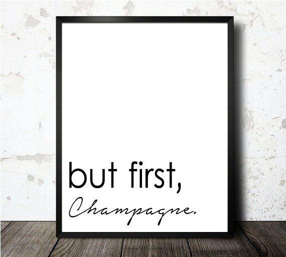 Aber erste Champagner Art Print - & schwarz-weiß-Art-Grafik - inspirierende zitieren-Kunstdruck - Cafe Wandkunst - Typografie Word Art Poste...