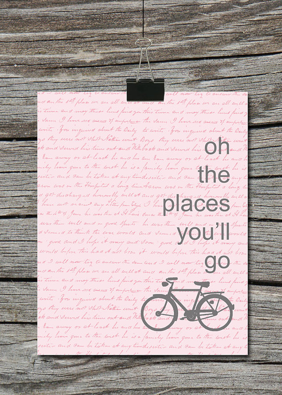 Oh The Places You Ll Go Bike Quote Poster By Atimeandplacedesign