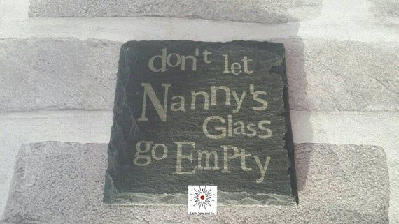 Natural slate engraved drinks coaster Don't let Mums/Grans etc glass go empty #mumsetc
