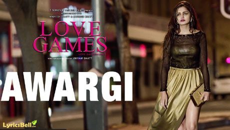 Awargi Love Games Mp3 Download | HD Mp4 Video | Full Lyrics