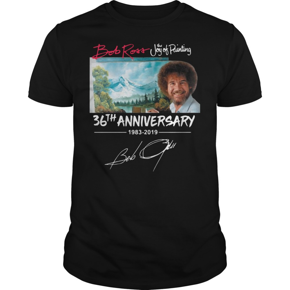 36th Anniversary Bob Ross 1983 2019 Shirt Hoodie Tank Top And Sweater The Joy Of Painting Cool Graphic Tees 36th Anniversary