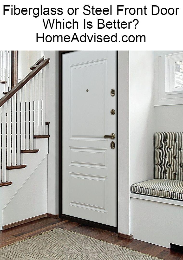 Fibreglass Or Steel Front Door Which Is Better In 2020 Front Door Steel Front Door Tall Cabinet Storage