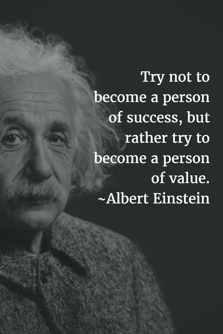 become a person of value. #AlbertEinstein #quote  Positive quotes