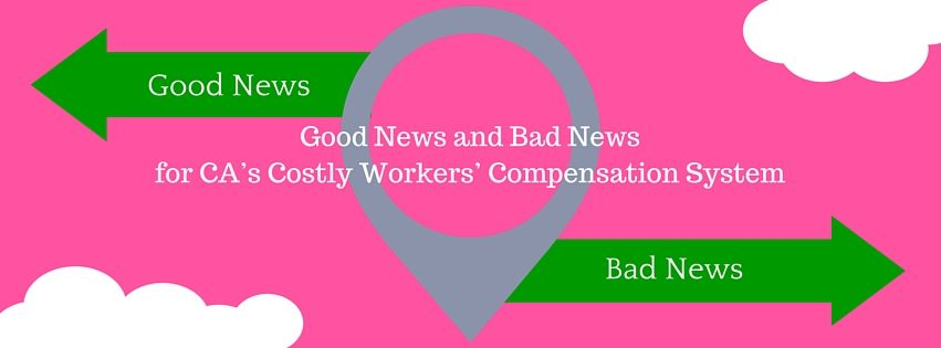 Good News And Bad News For Ca S Costly Workers Compensation System Affordable Bookkeeping Payroll Bad News Good News Worker