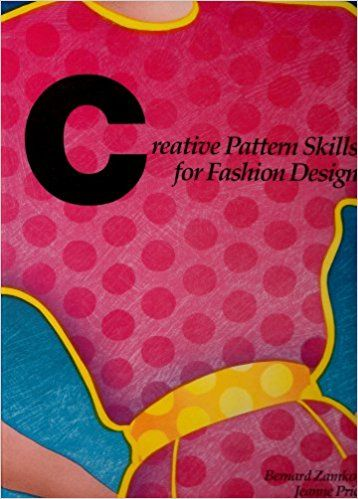 Creative Pattern Skills For Fashion Design F I T Collection