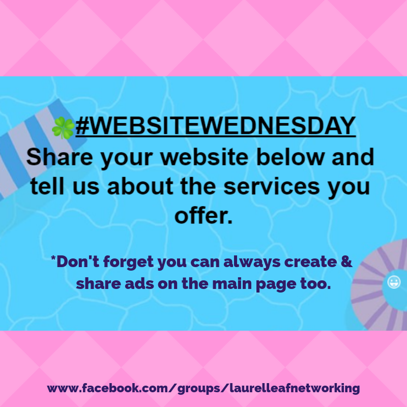 Welcome To Website Wednesday Pop Over To Our Facebook Group Www Facebook Com Groups Laur Online Networking Business Networking Promote Your Business