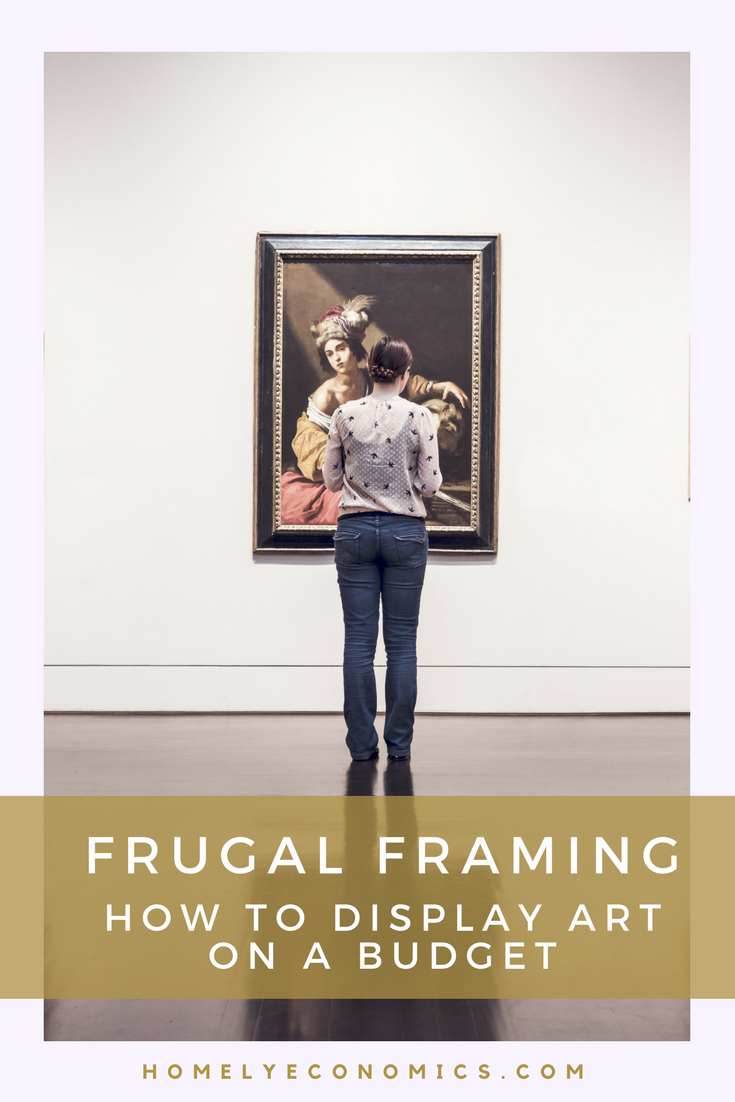 Frugal Framing: Displaying Art On A Budget | Personal Finance ...