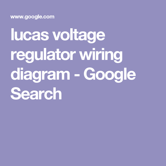 Lucas Voltage Regulator Wiring Diagram   Google Search