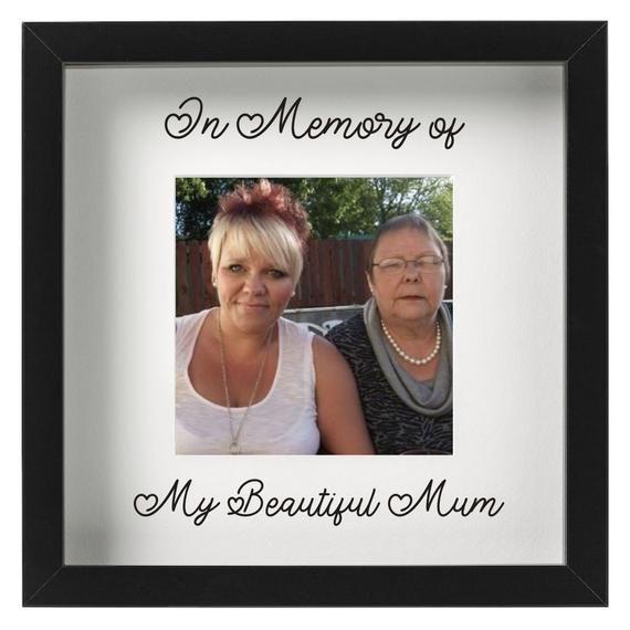 In Memory of my beautiful Mum/ Dad/ Nan etc photo frame #mumsetc