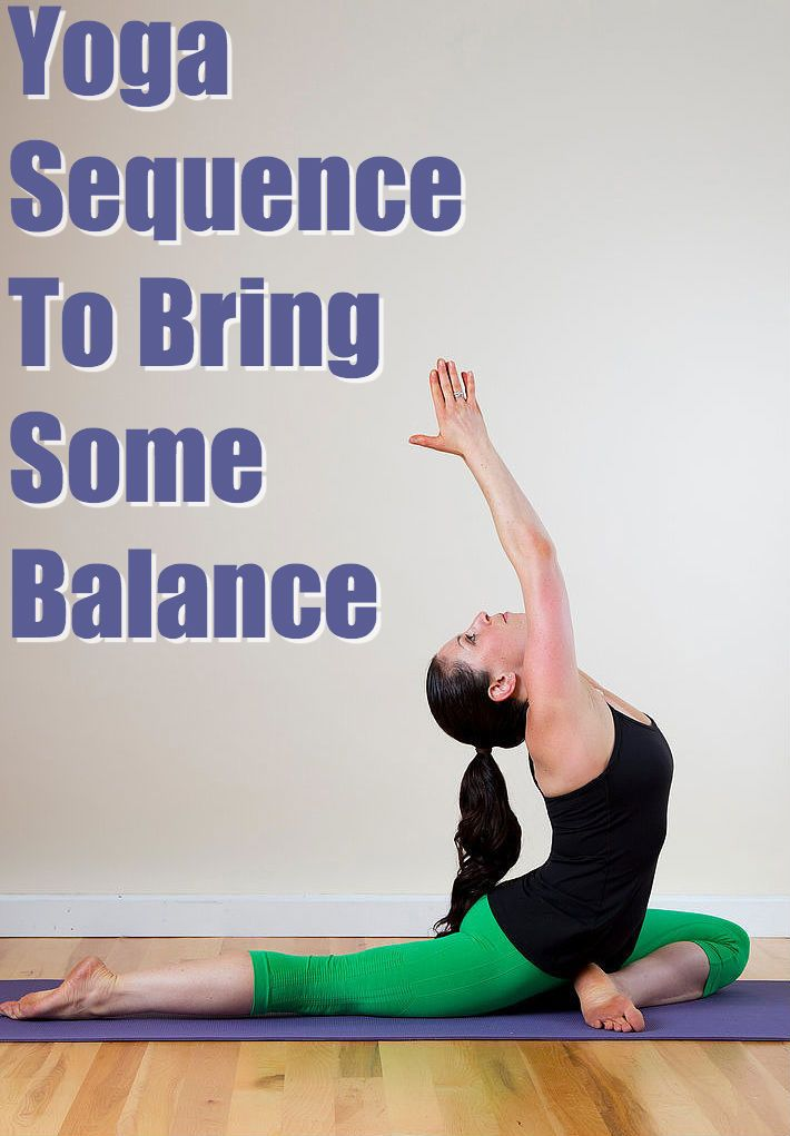 Yoga Sequence To Bring Balance Yoga Sequences 20 Minute Yoga Sequence Yoga