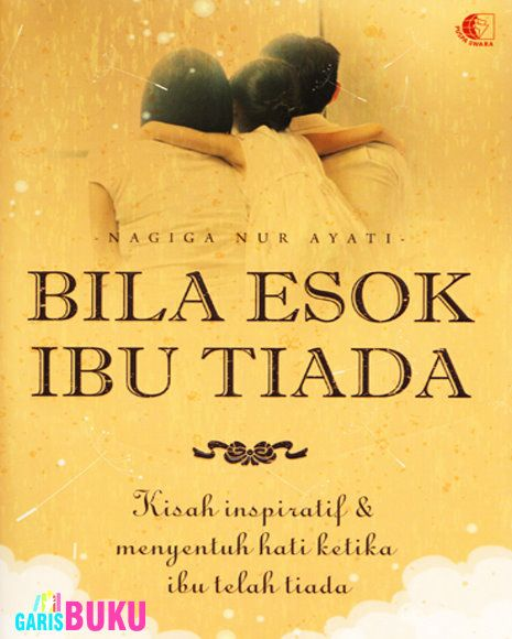 Bila Esok Ibu Tiada Download Buku Novel Bila Esok Ibu Tiada Pdf