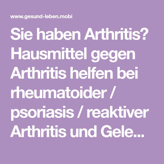 Sie haben Arthritis? Hausmittel gegen Arthritis helfen bei..