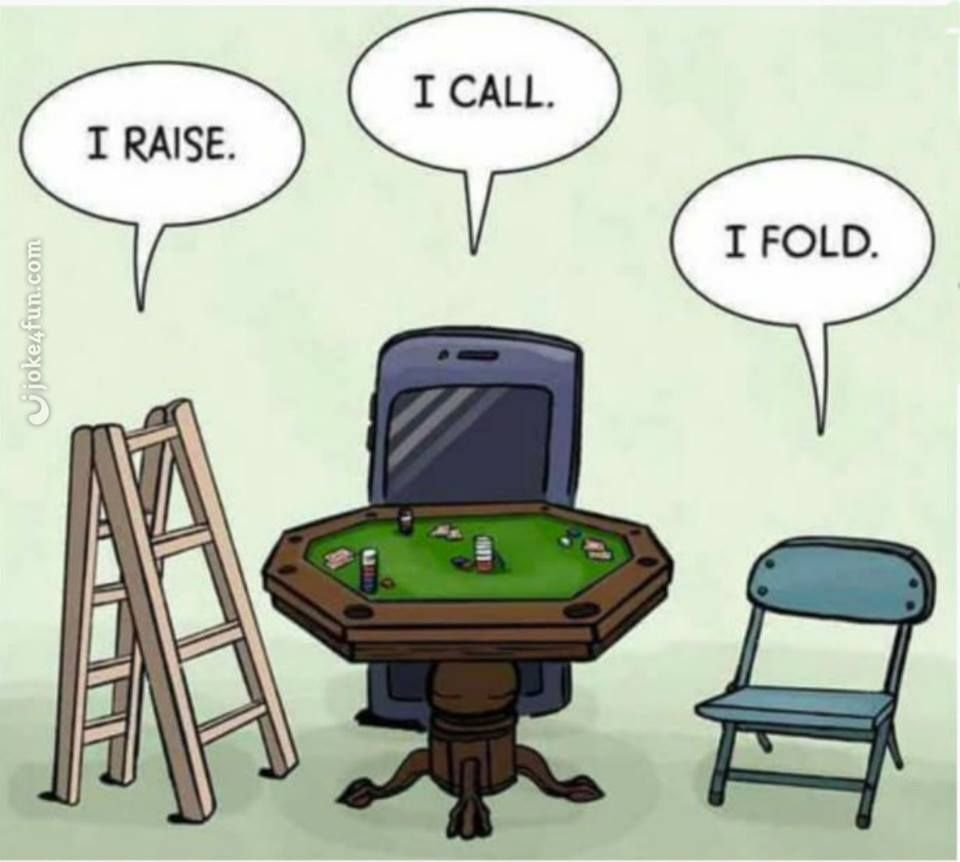 Just a little poker humor for you come on down and play a