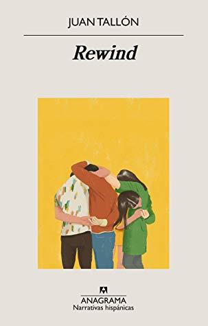 Rewind By Juan Tallón Goodreads Libro De Juan Libros Nuevos Libros