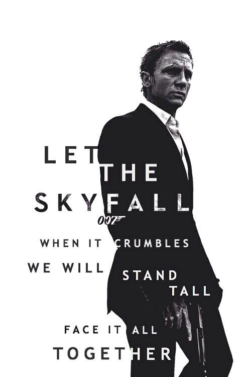 007 Skyfall Adele Lyrics Bond Quotes James Bond Quotes
