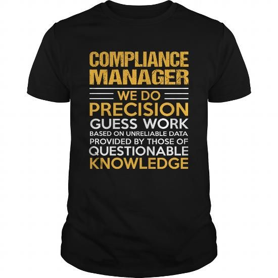 COMPLIANCE MANAGER T Shirts, Hoodies. Check price ==► https://www.sunfrog.com/LifeStyle/COMPLIANCE-MANAGER-122698161-Black-Guys.html?41382