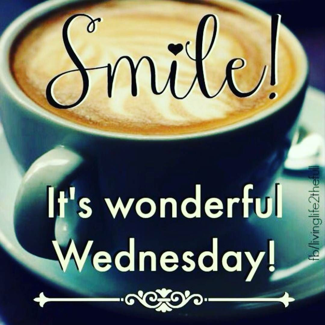 Smile! Happy Wednesday! Let's make it a great day | Good ...