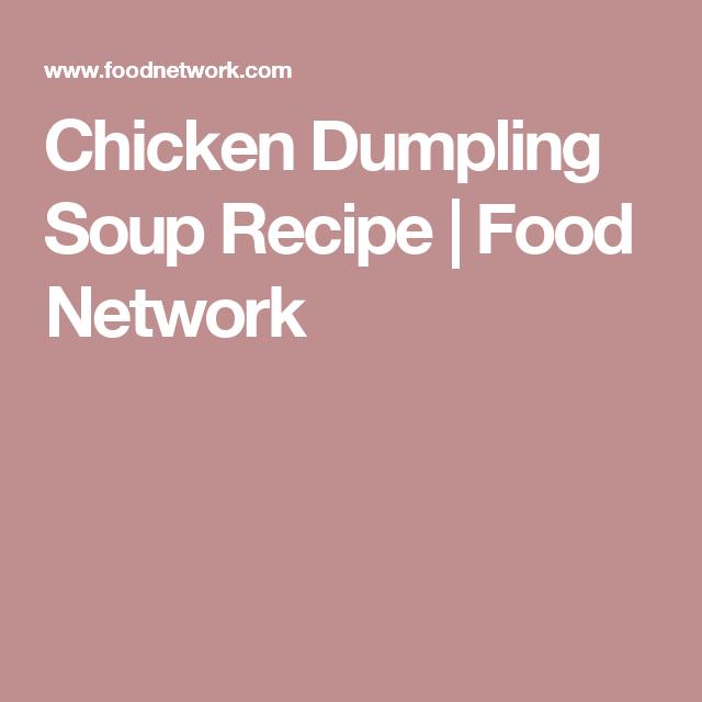 Chicken dumpling soup recipe food network recipies pinterest chicken dumpling soup recipe food network forumfinder Choice Image