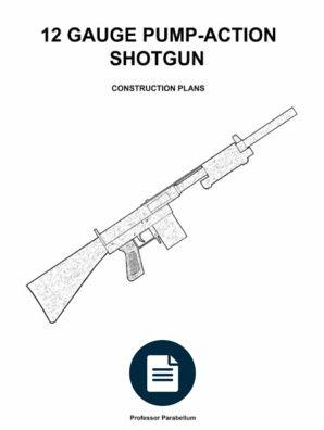 Pump Action Shotgun Plans Professor Parabellum Guns Guns Pump