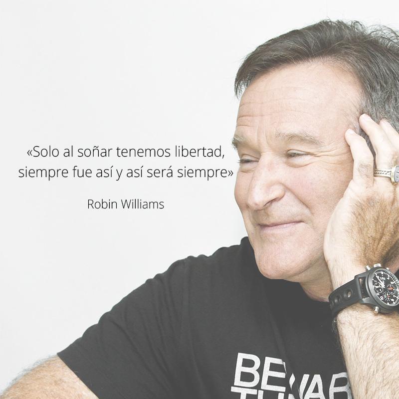Soñar Es Libertad Robin Williams Frase Robin Williams