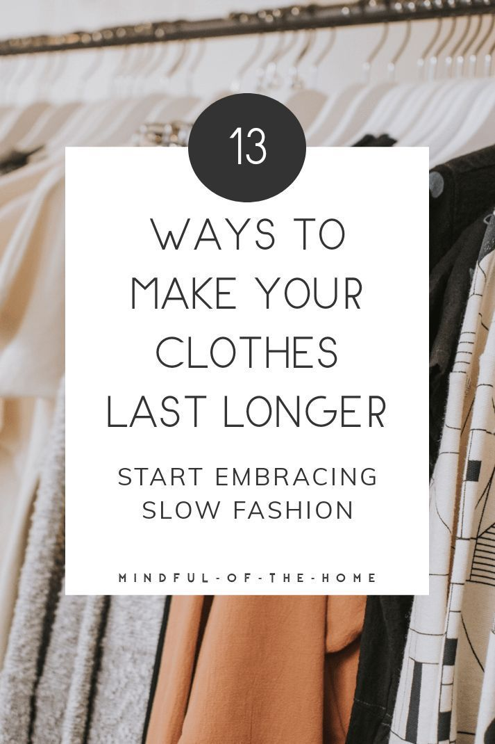 13 Almost-Effortless Ways to Make Clothes Last Longer » Mindful of the Home