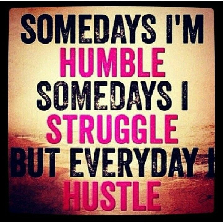 2pac Quotes About Hustle: Some Days You Will Struggle But Everyday You Should Be