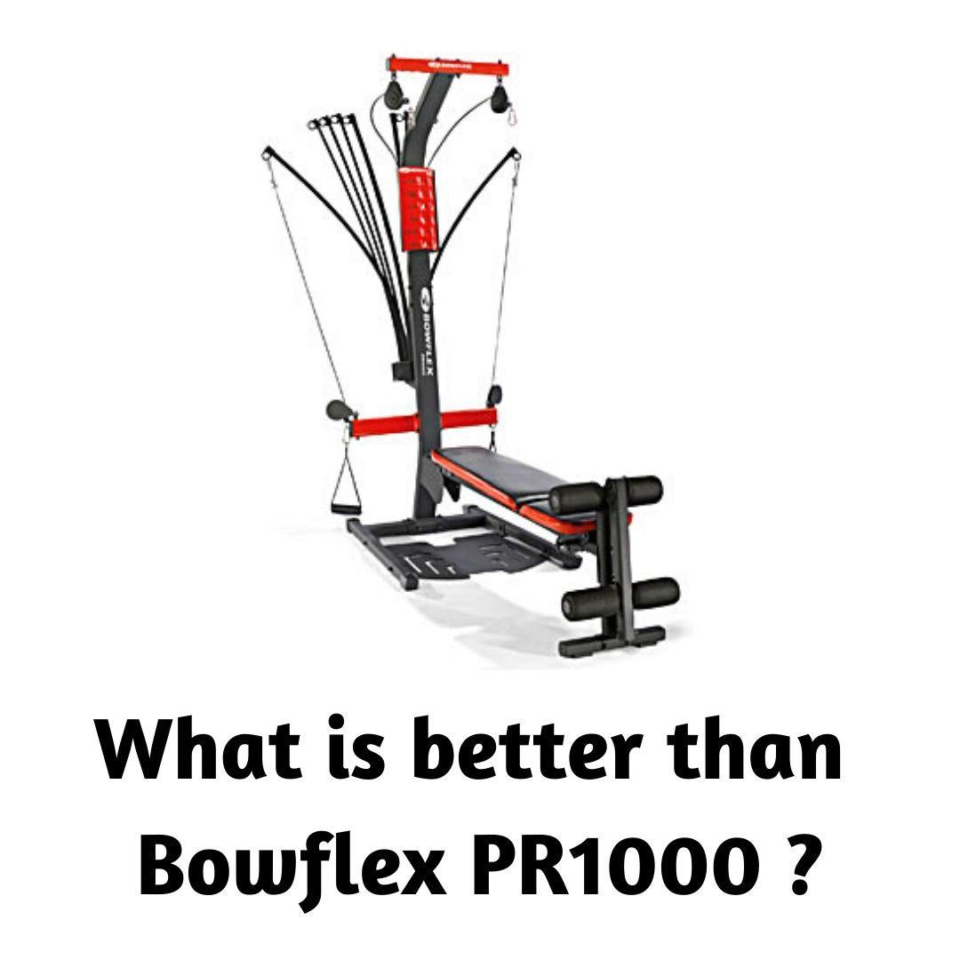Bowflex pr1000 vs pr3000 bowflex leg workout at home