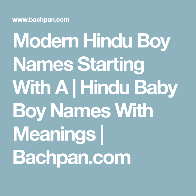 Modern Hindu Boy Names Starting With A Hindu Baby Boy Names With