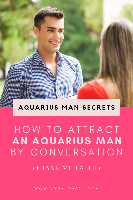 How To Attract An Aquarius Man By Conversation | Aquarius