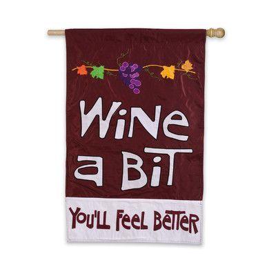 """Evergreen Flag & Garden Wine a Bit, You'll Feel Better Vertical Flag Size: 43"""" H x 29"""" W"""