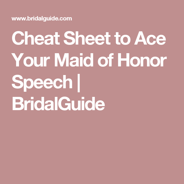 Cheat Sheet To Ace Your Maid Of Honor Speech