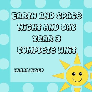 Earth and Space Year 3 Night and Day Unit- ACARA Based   MrsAmy123 ...