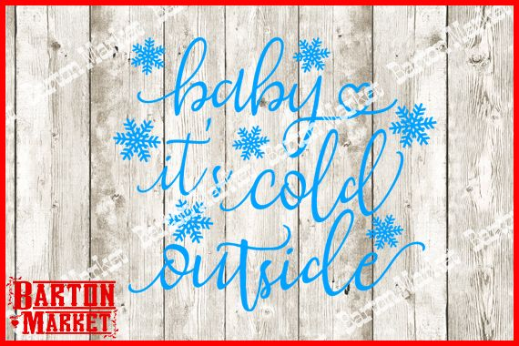 Baby It 39 S Cold Outside Svg By Barton Market Baby Cold Svg Cold
