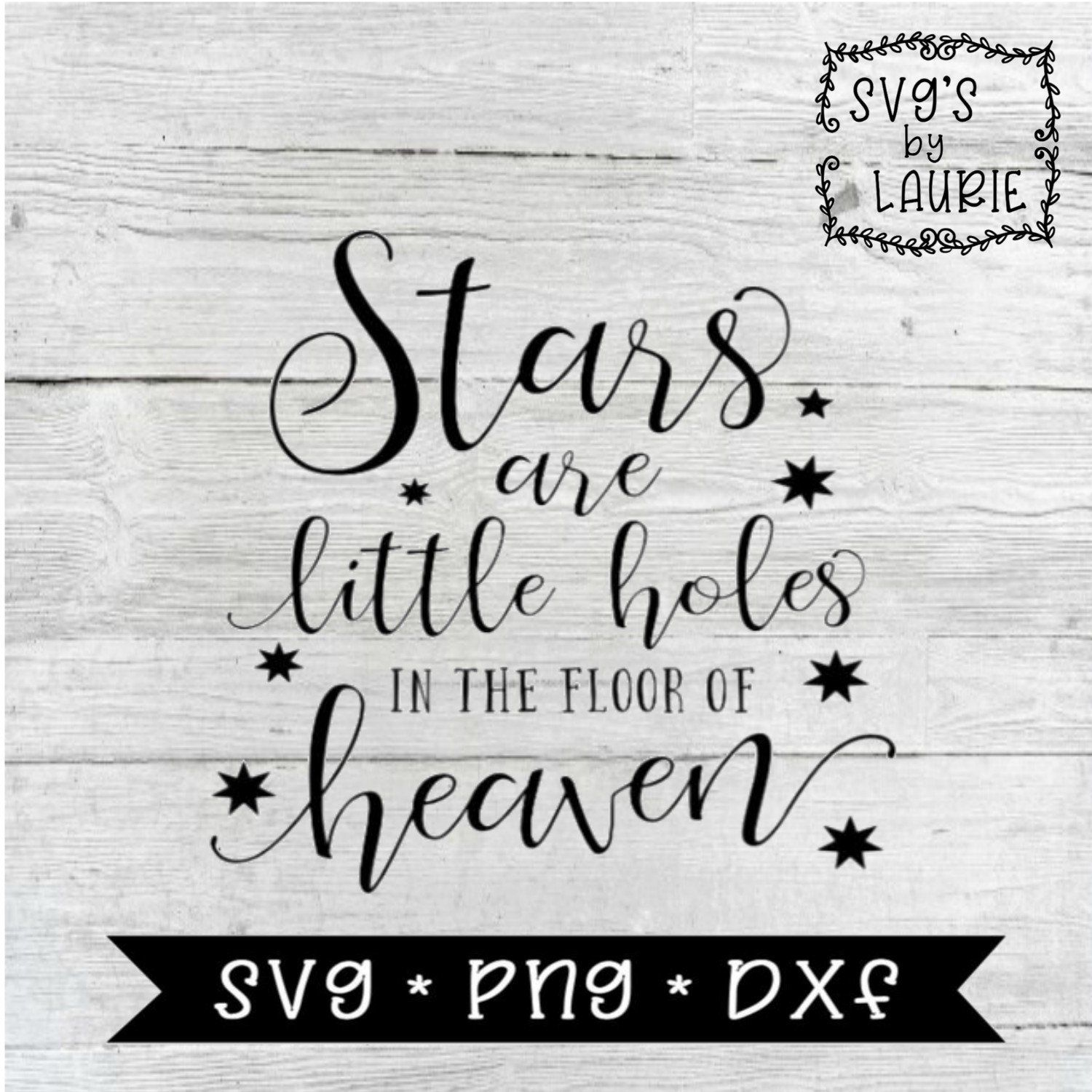 Download Stars are like holes in the floor of heaven SVG - Loving ...