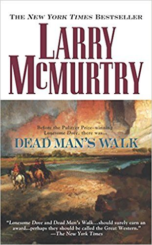 Dead Man's Walk (Lonesome Dove): Larry McMurtry: 9780671001162: Amazon.com: Books