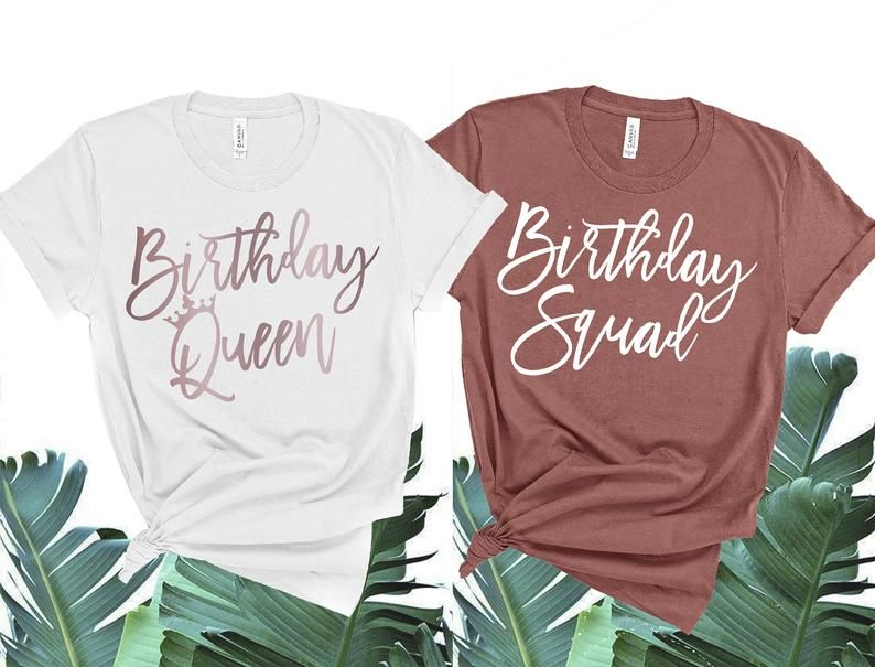 Birthday queen and squad shirts in 2020 birthday squad