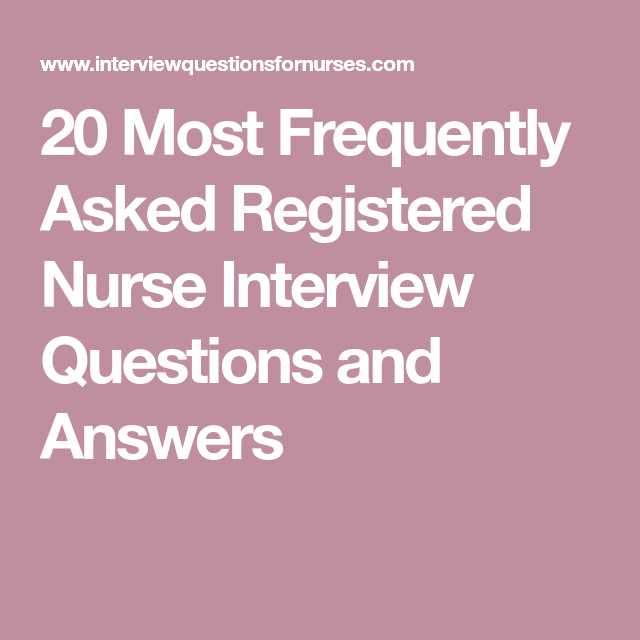 most frequently asked registered nurse interview questions