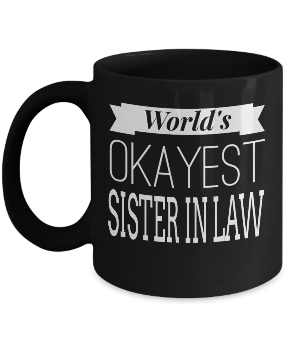 World/'s Sister Gift Coffee Mug Worlds Okayest Sister!