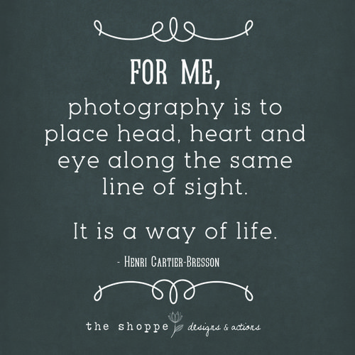 For Me Photography Is To Place Head Heart And Eye Along The Same Line Of Sight Henri Cartier Bres Quotes About Photography Photo Quotes Photographer Quotes