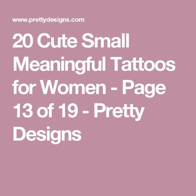 20 Cute Small Meaningful Tattoos For Women Page 13 Of 19 Small