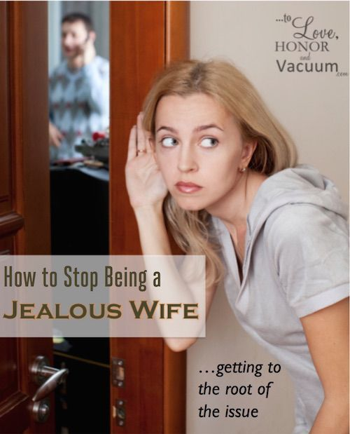How to Stop Being a Jealous Wife--by getting to the root of the issue. Figure out whether the issue is YOU or HIM.