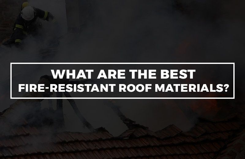 Best Which Roofing Materials Are The Most Fire Resistant 400 x 300