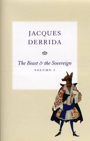 JACQUES DERRIDA -The Beast and the Sovereign, Volume I