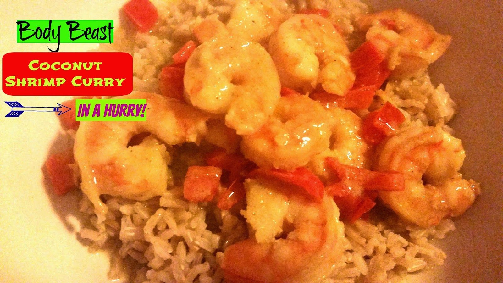 Body Beast Recipe Coconut Shrimp Curry In A Hurry With