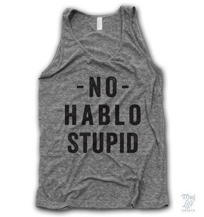 no hablo stupid!