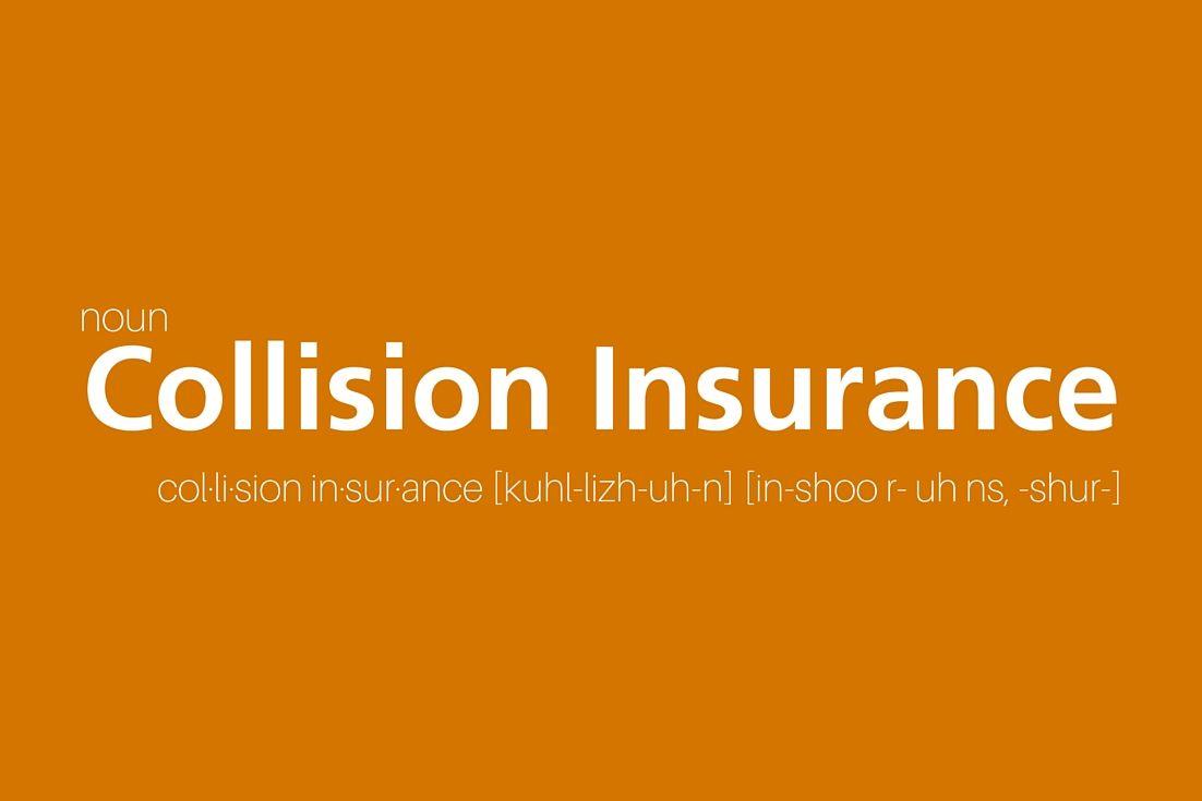 Common Insurance Terms Define Collision Insurance